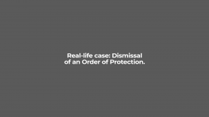 Dismissal of an order of protection